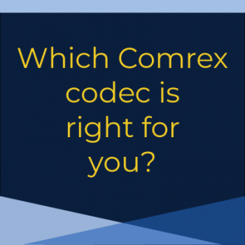 Which Comrex codec is right for you? Graphic