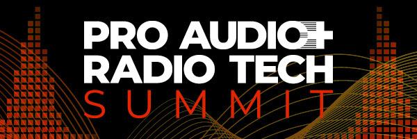 Pro Audio and Radio Tech Summit 2021